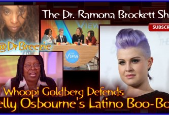 Whoopi Goldberg Defends Kelly Osbourne's Latino Boo-Boo! – The Dr. Ramona Brockett Show