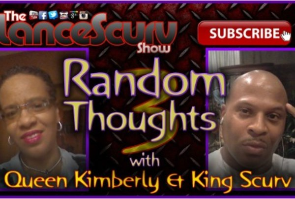 Random Thoughts # 3 – The LanceScurv Show