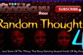Random Thoughts # 4 – The LanceScurv Show