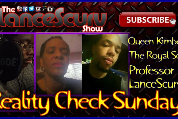 Reality Check Sundays #2 – The LanceScurv Show