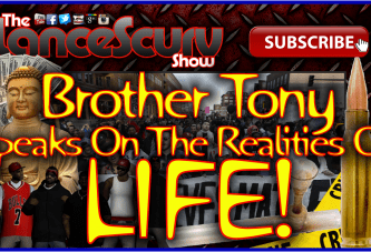 Brother Tony Speaks On The Realities Of Life! – The LanceScurv Show
