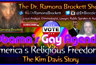 Obama's Gay Agenda vs. America's Religious Freedoms – The Dr. Ramona Brockett Show