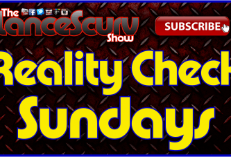 Reality Check Sundays (9-20-2015) – The LanceScurv TV Show