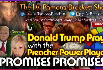 Donald Trump Prays With The Preacher Power Playa's: PROMISES PROMISES! – The Dr. Ramona Brockett Show