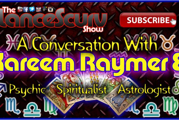 A Conversation With Psychic/Spiritualist Kareem Raymer El – The LanceScurv Show Live