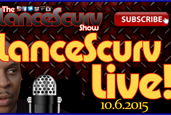 Late Nights With LanceScurv Live! (10.6.2015)