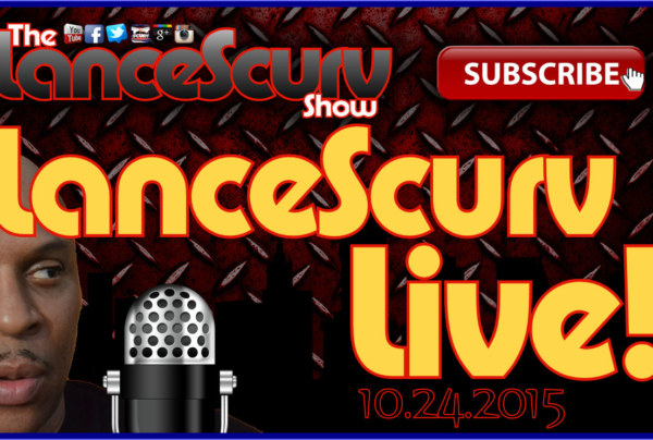 Late Nights With LanceScurv Live & Uncensored! (10.24.2015)