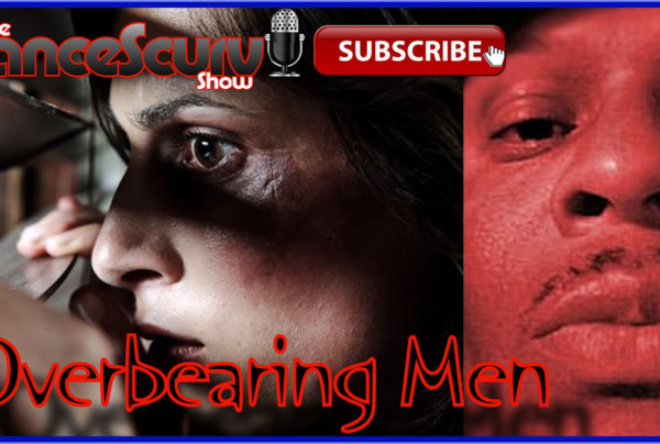 """A Sister Asks: """"How Do I Deal With An Overbearing Man? – The LanceScurv Show"""