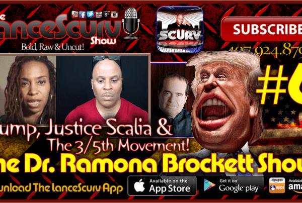 The Dr. Ramona Brockett Show # 6 – Trump, Justice Scalia & The 3/5th Movement!