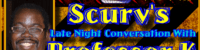 Scurv's Late Night Conversation With Professor K! – The LanceScurv Show