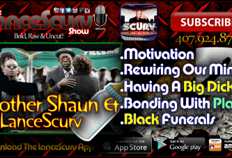 Motivation, Rewiring Our Minds, Big Dicks & Black Funerals! – The LanceScurv Show