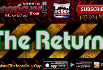 The LanceScurv Show Live & Uncensored Returns NOW!