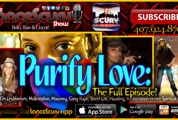 Purify Love Speaks On Lesbianism, Molestation, The Illuminati & The Entertainment Industry!