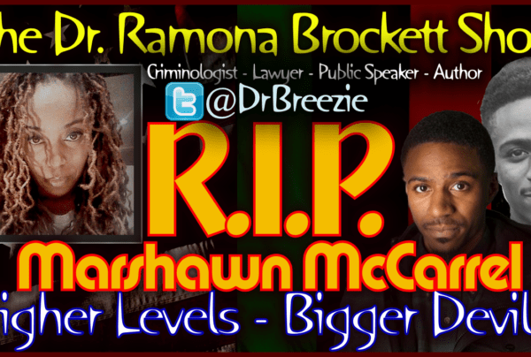 RIP Marshawn McCarrel: Your Black Life Did Matter! – The Dr. Ramona Brockett Show