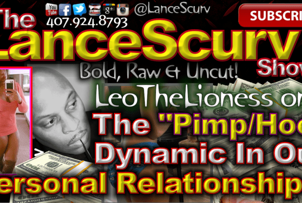 The Pimp/Hoe Dynamic In Our Personal Relationships! – The LanceScurv Show