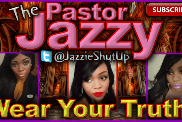 """Pastor Jazzilla """"Jazzy"""" Kong Long-Cleavage: """"Wear Your Truth! – The LanceScurv Show"""