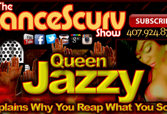 Queen Jazzy Explains Why You Reap What You Sow! – The LanceScurv Show