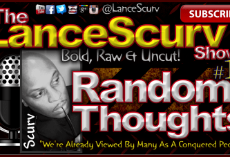 Random Thoughts # 11 – The LanceScurv Show