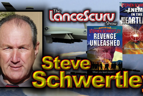 """Steve Schwertley Speaks On """"Enemy In The Heartland & Revenge Unleashed!"""" – The LanceScurv Show"""