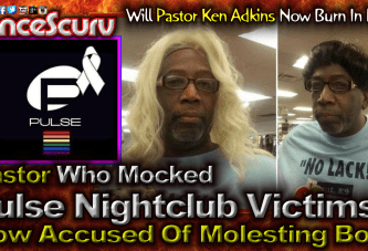 Pastor Who Mocked Pulse Nightclub Victims Now Accused Of Molesting Boy! – The LanceScurv Show