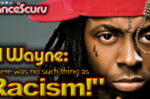"""Lil Wayne: """"There Was No Such Thing As Racism!"""" – The LanceScurv Show"""