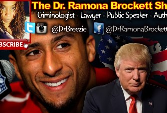 Trump's America: From Kaepernick's Mouth To The Voter's Ears! – The Dr. Ramona Brockett Show