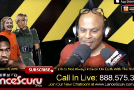 Life Is Not Always Heaven On Earth With The Rich & Famous! – The LanceScurv Show