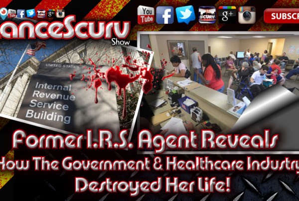 Former I.R.S. Agent Reveals How The Government Destroyed Her Life! – The LanceScurv Show