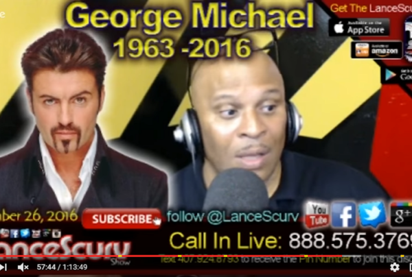 George Micheal Passes: The Certainty Of Death & The Uncertainty Of Life! – The LanceScurv Show