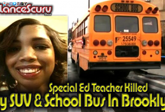 Special Ed Teacher Killed By SUV & School Bus In Brooklyn New York! – The LanceScurv Show