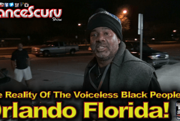 The Reality Of The Voiceless Black People Of Orlando Florida! – The LanceScurv Show