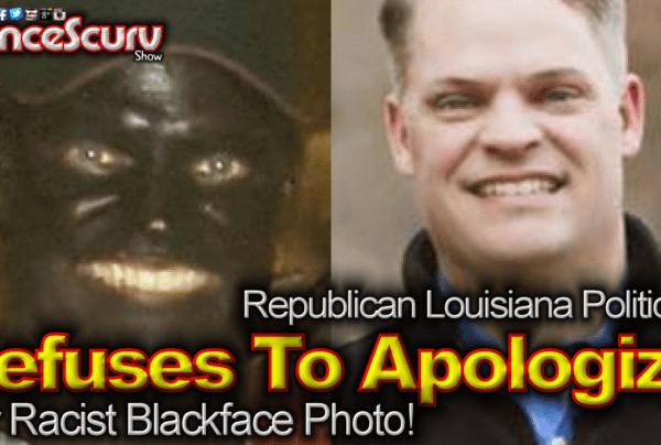 Republican Politician Refuses To Apologize For Racist Blackface Photo! – The LanceScurv Show