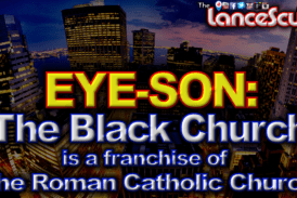 EYE-SON: The Black Church Is Merely A Franchise Of The Roman Catholic Church! – The LanceScurv Show