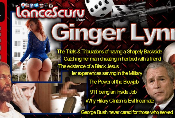 Ginger Lynn on Big Butts, Cheating, Jesus, Oral, The Military & Life! – The LanceScurv Show