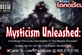 Mysticism Unleashed: Knowledge Previously Inaccessible To The Masses Revealed! – The LanceScurv Show