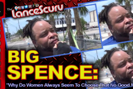 """Big Spence: """"Why Do Women Always Seem To Choose That No Good Man?"""" – The LanceScurv Show"""