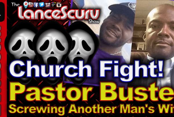 CHURCH FIGHT! Macon Georgia Pastor Busted Screwing Another Man's Wife! – The LanceScurv Show