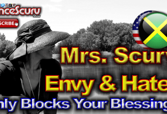 "Mrs. Scurv: ""Envy & Hate Will Only Block Your Blessings!"" – The LanceScurv Show"