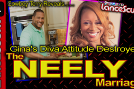 Gina's Diva Attitude Destroyed THE NEELY MARRIAGE! – The LanceScurv Show