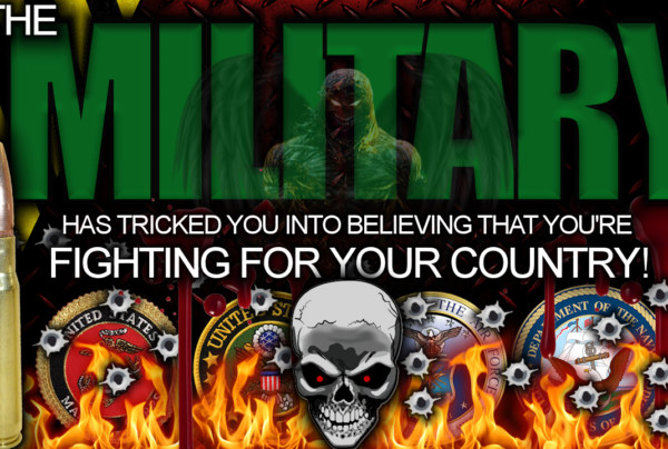 THE MILITARY Has Tricked You Into Believing That You're Fighting For Your Country! – LanceScurv