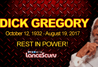 Dick Gregory Transitions: Not A Time To Mourn But A Call To Arms!