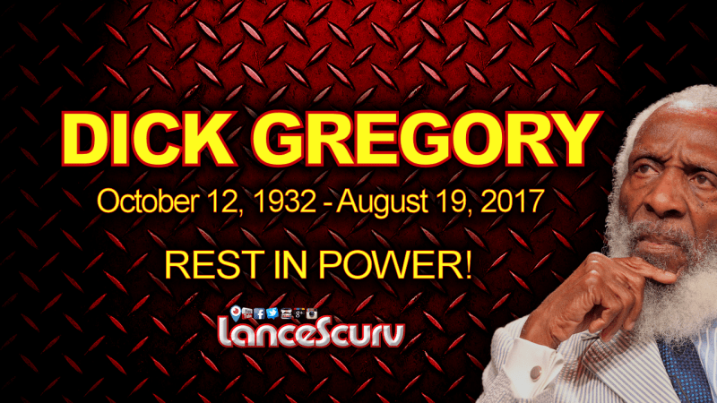 Dick Gregory RIP - LanceScurv.com
