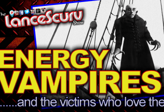 Energy Vampires & The Victims Who Love Them! – The LanceScurv Show