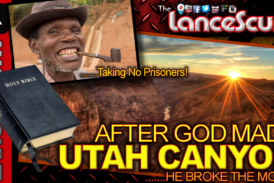 After God Made Utah Canyon He Broke The Mold! – The LanceScurv Show