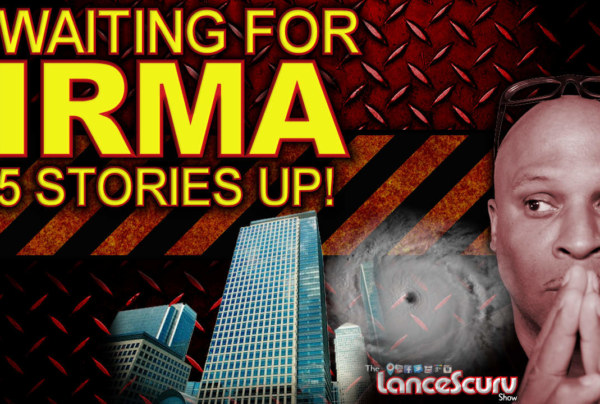 Waiting For Hurricane Irma 5 Stories Up! – The LanceScurv Show