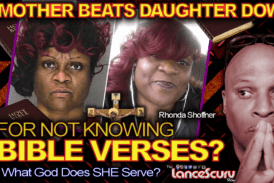 MOTHER BEATS DAUGHTER DOWN For Not Knowing BIBLE VERSES? – The LanceScurv Show