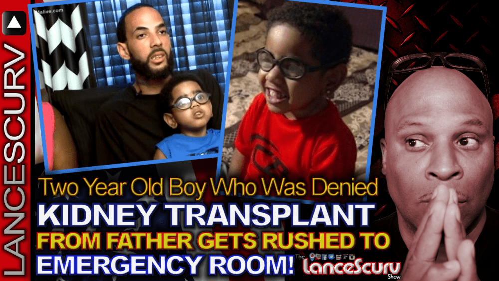 Two Year Old Boy Who Was Denied KIDNEY TRANSPLANT GETS RUSHED TO EMERGENCY ROOM! - The LanceScurv Show