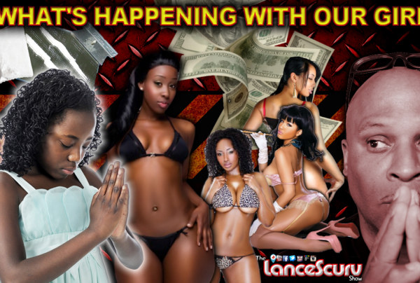 What's Happening To Our Girls? – The LanceScurv Show