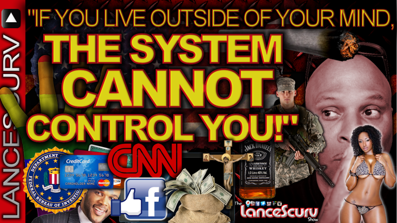 """KESTON: """"If You Live Outside Of Your Mind, THE SYSTEM CANNOT CONTROL YOU!"""" - The LanceScurv Show"""