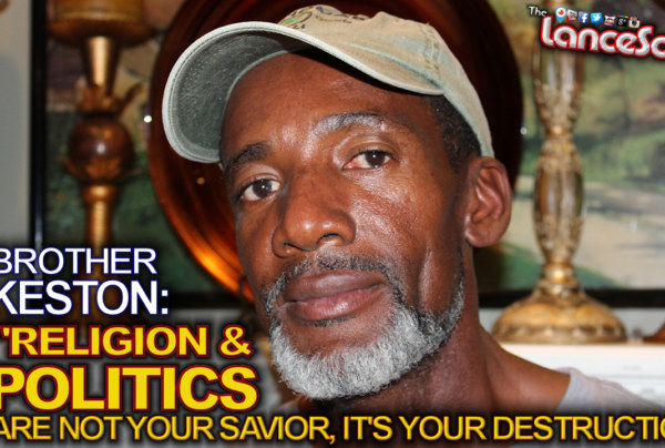 RELIGION & POLITICS Are NOT Your Savior, IT'S YOUR DESTRUCTION! – The LanceScurv Show